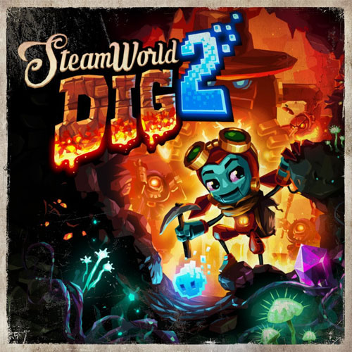 SteamWorld Dig 2 Game of the Year