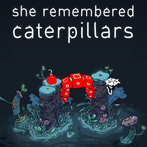 She Remembered Caterpillars Game of the Year